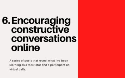 Encouraging constructive conversations online – Virtual Facilitation #6