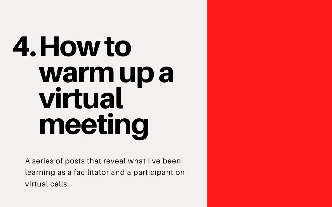 How to warm up a virtual meeting – Virtual Facilitation #4
