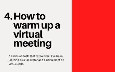 How to warm up a virtual meeting – Virtual Facilitation #4