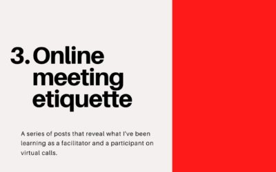 Online meeting etiquette – Virtual Facilitation #3