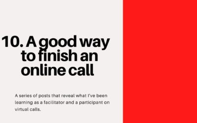 A good way to finish an online call – Virtual Facilitation #10