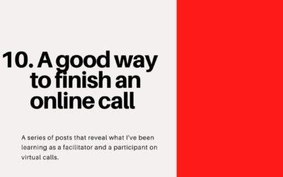 A good way to finish an online call – Virtual Facilitation #10