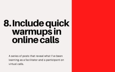 Include quick warmups – Virtual Facilitation #8