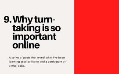 Why turn-taking is so important online – Virtual Facilitation #9